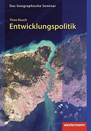 Entwicklungspolitik: Theorien, Strategien, Instrumente: 1. Auflage 2009