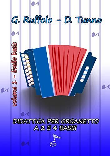 DIDATTICA PER ORGANETTO: Metodo per Organetto a 2-4 Bassi (Vol. 1 Livello Basic) (Didattica Organetto)