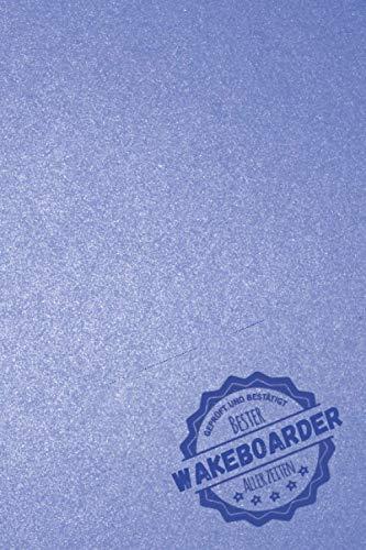 Geprüft und Bestätigt bester Waveboarder aller Zeiten: Notizbuch inkl. To Do Liste | Das perfekte Geschenk für Männer, die Waveboarden | Geschenkidee | Geschenke
