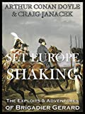SET EUROPE SHAKING (The Exploits and Adventures of Brigadier Gerard Book 1) (English Edition)