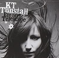 Eye To The Telescope by KT Tunstall (2006-02-07)