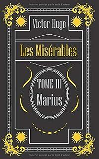 Les Misérables - TOME III - MARIUS: Nouvelle édition conforme à l'édition de 1862
