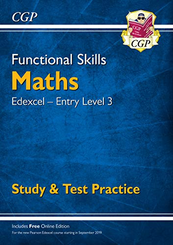 New Functional Skills Maths: Edexcel Entry Level 3 - Study & Test Practice (for 2019 & beyond) (CGP Functional Skills)