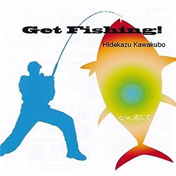 Get Fishing!