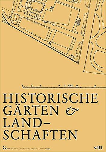 Historische Gärten und Landschaften. Erhalt und Entwicklung. Tagungsbericht (Geschichte und Theorie der Landschaftsarchitektur)