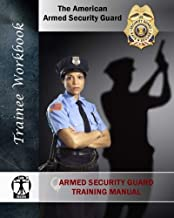 Armed Security Guard Training Manual: The American Armed Security Guard