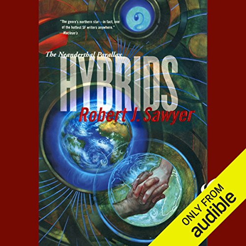 Hybrids     The Neanderthal Parallax, Book 3              De :                                                                                                                                 Robert J. Sawyer                               Lu par :                                                                                                                                 Jonathan Davis,                                                                                        Robert J. Sawyer                      Durée : 11 h et 50 min     Pas de notations     Global 0,0