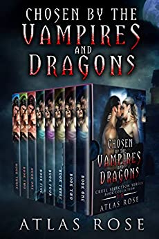 Chosen by the Vampires & Dragons: Complete Collection (Cruel Selection Immortal Series Book 1) Review