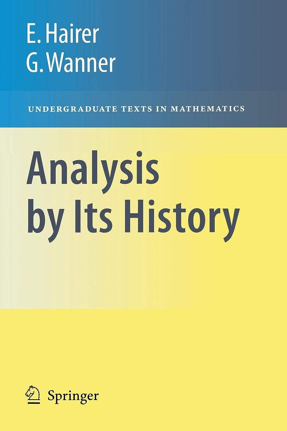 彼の東ティモールピルAnalysis by Its History (Undergraduate Texts in Mathematics)
