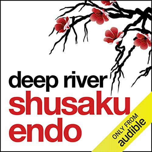 Deep River                   By:                                                                                                                                 Shusaku Endo                               Narrated by:                                                                                                                                 David Holt                      Length: 8 hrs and 37 mins     7 ratings     Overall 4.0