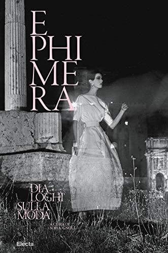 Ephimera. Dialoghi sulla moda