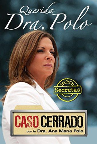 Querida Dra. Polo: Las Cartas Secretas de Caso Cerrado / Dear Dr. Polo: The Secret Letters of 'caso Cerrado'