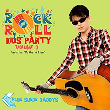 """Rock 'n' Roll Kids Party - Featuring """"Be Bop A Lula"""" (Vol. 3)"""