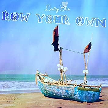 Row Your Own