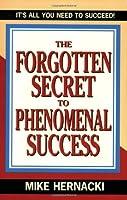 The Forgotten Secret to Phenomenal Success