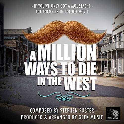 """If You've Only Got A Moustache (From """"A Million Ways To Die In The West"""")"""