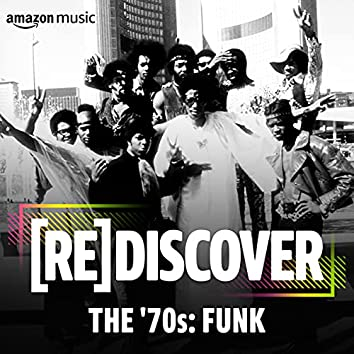 REDISCOVER The '70s: Funk