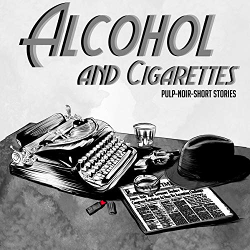 Alcohol and Cigarettes Titelbild