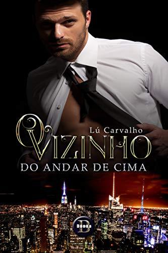 O VIZINHO DO ANDAR DE CIMA