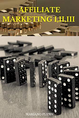 Affiliate Marketing I,II,III: (how to before affiliate marketer/how to be an affiliate)