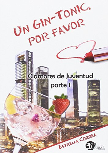 UN GIN-TONIC, POR FAVOR (CLAMORES DE JUVENTUD)