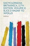 Encyclopaedia Britannica, 11th Edition, Volume 2, Slice 2 'Anjar' to 'Apollo