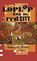 Loplop in a Red City: Poems