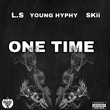 One Time (feat. L.S & Skii)