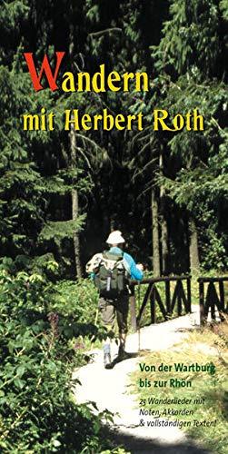 Wandern mit Herbert Roth: Von der Wartburg bis zur Rhön