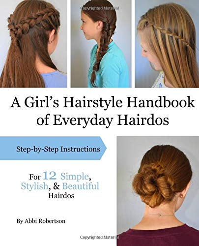 A Girl's Hairstyle Handbook of Everyday Hairdos