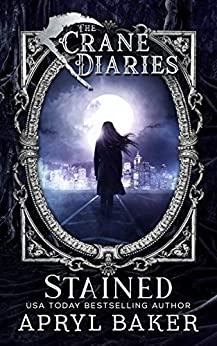 The Crane Diaries: Stained by [Apryl Baker]