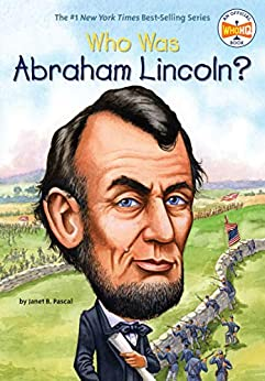 Who Was Abraham Lincoln? (Who Was?) by [Janet Pascal, Nancy Harrison, John O'Brien]