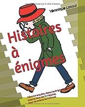 Histoires à énigmes: Mène ton enquête, résous les énigmes pour aller jusqu'au bout des 11 histoires. (pour les enfants de ...