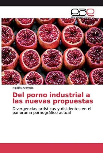 Del porno industrial a las nuevas propuestas: Divergencias artísticas y disidentes en el panorama pornográfico actual