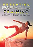 Essential Parkour Training: Basic Parkour Strength and Movement...