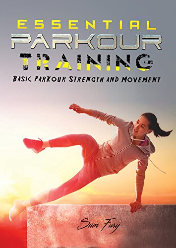 Essential Parkour Training: Basic Parkour Strength and Movement (Survival Fitness) (English Edition)