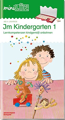 miniLÜK-Übungshefte: miniLÜK: Kindergarten/Vorschule: Im Kindergarten 1: Lernkompetenzen kindgemäß anbahnen (miniLÜK-Übungshefte: Kindergarten)
