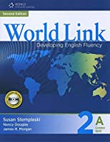 World Link, 2/e Level 2 : Combo Split 2A Student Book with Student CDROM