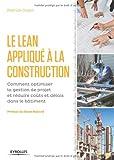 Le LEAN appliqué à la construction - Comment optimiser la gestion de projet et réduire coûts et délais dans le bâtiment.