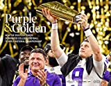 Purple & Golden: How the 2019 LSU Tigers Dominated College Football to Win a National Championship