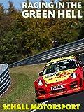 Racing in the Green Hell - Episode 2 - Schall Motorsport