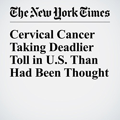 Cervical Cancer Taking Deadlier Toll in U.S. Than Had Been Thought copertina