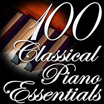 100 Classical Piano Essentials (Classical Music Collection)
