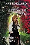 Les Chevaliers d'Antarès 07 - Vent de trahison - Format Kindle - 11,99 €