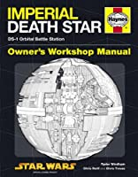 Imperial Death Star Manual: DS-1 Orbital Battle Station (Owners Workshop Manual)