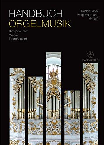 Handbuch Orgelmusik -Komponisten - Werke - Interpretation-. Buch