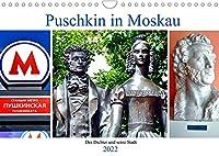 Puschkin in Moskau - Der Dichter und seine Stadt (Wandkalender 2022 DIN A4 quer): Puschkin-Denkmaeler und -Museen in Moskau (Monatskalender, 14 Seiten )