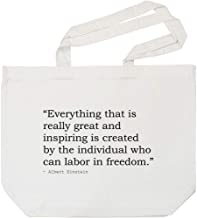 'Everything That is Really Great and Inspiring is Created by The Individual who can Labor in Freedom.' Quote by Albert Einstein Tote Shopping Bag for Life (BG00020050)