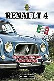 RENAULT 4: REGISTRO DI RESTAURO E MANUTENZIONE (Edizioni italiane)