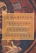 In Dominico Eloquio-In Lordly Eloquence: Essays on Patristic Exegesis in Honor of Robert L. Wilken: Essays on Patristic Ex...